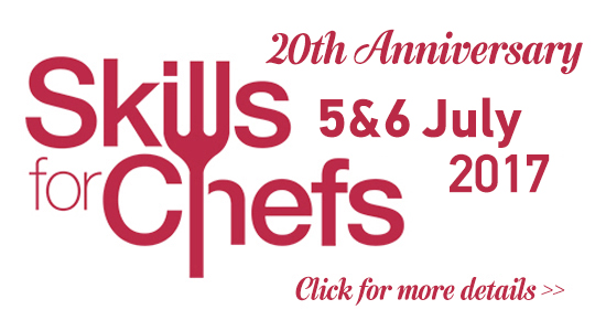 Skills for Chefs 5 & 6 July 2017